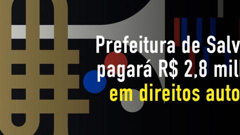Prefeitura vai pagar R$ 2,8 milhões a artistas por direitos autorais
