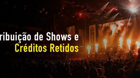 Distribuição de Shows e Créditos Retidos
