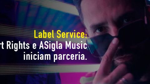 Label Service: Smart Rights e A Sigla estreiam parceria
